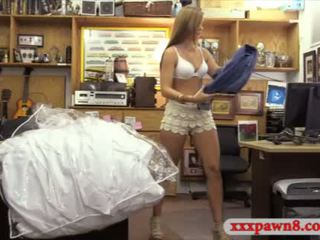 Sexy hot babe pawns her wedding dress and ripped by pawn man